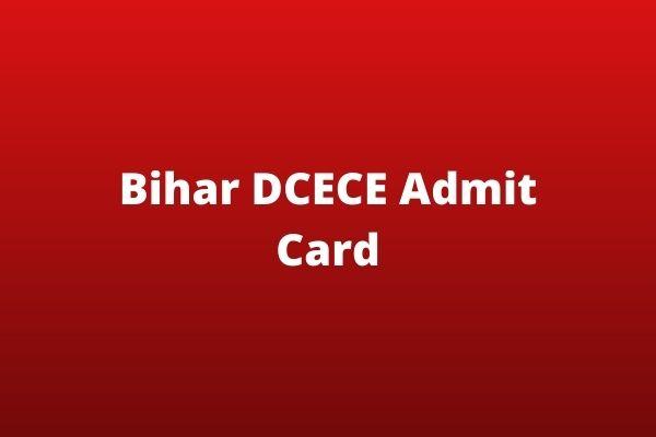 Bihar-DCECE-Admit-Card