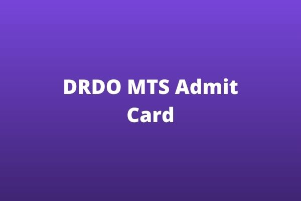 DRDO MTS Admit Card