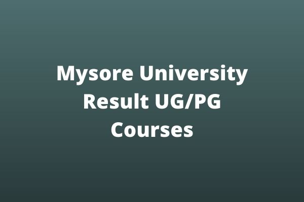 Mysore University Result UG/PG Courses