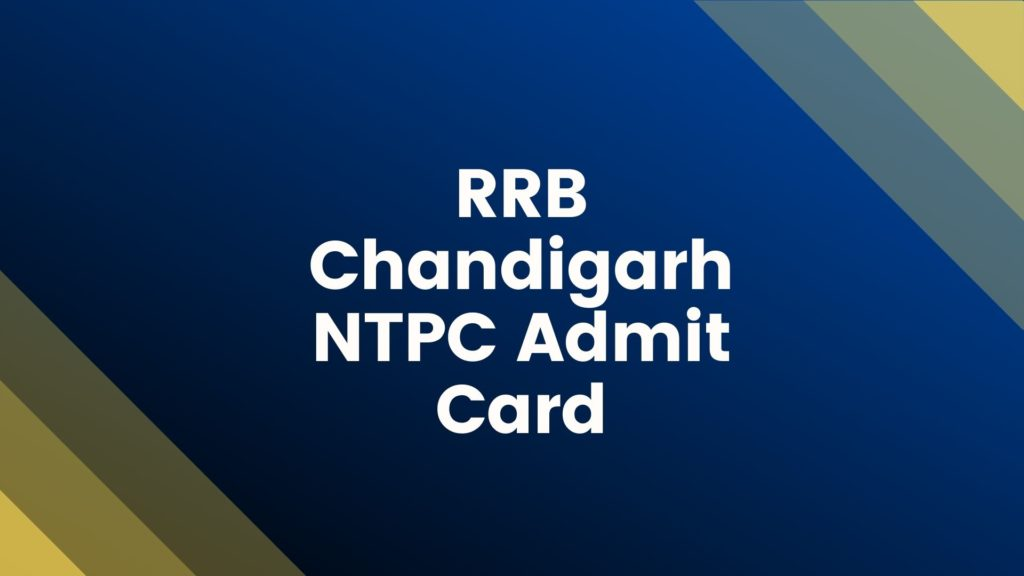 RRB Chandigarh NTPC Admit Card