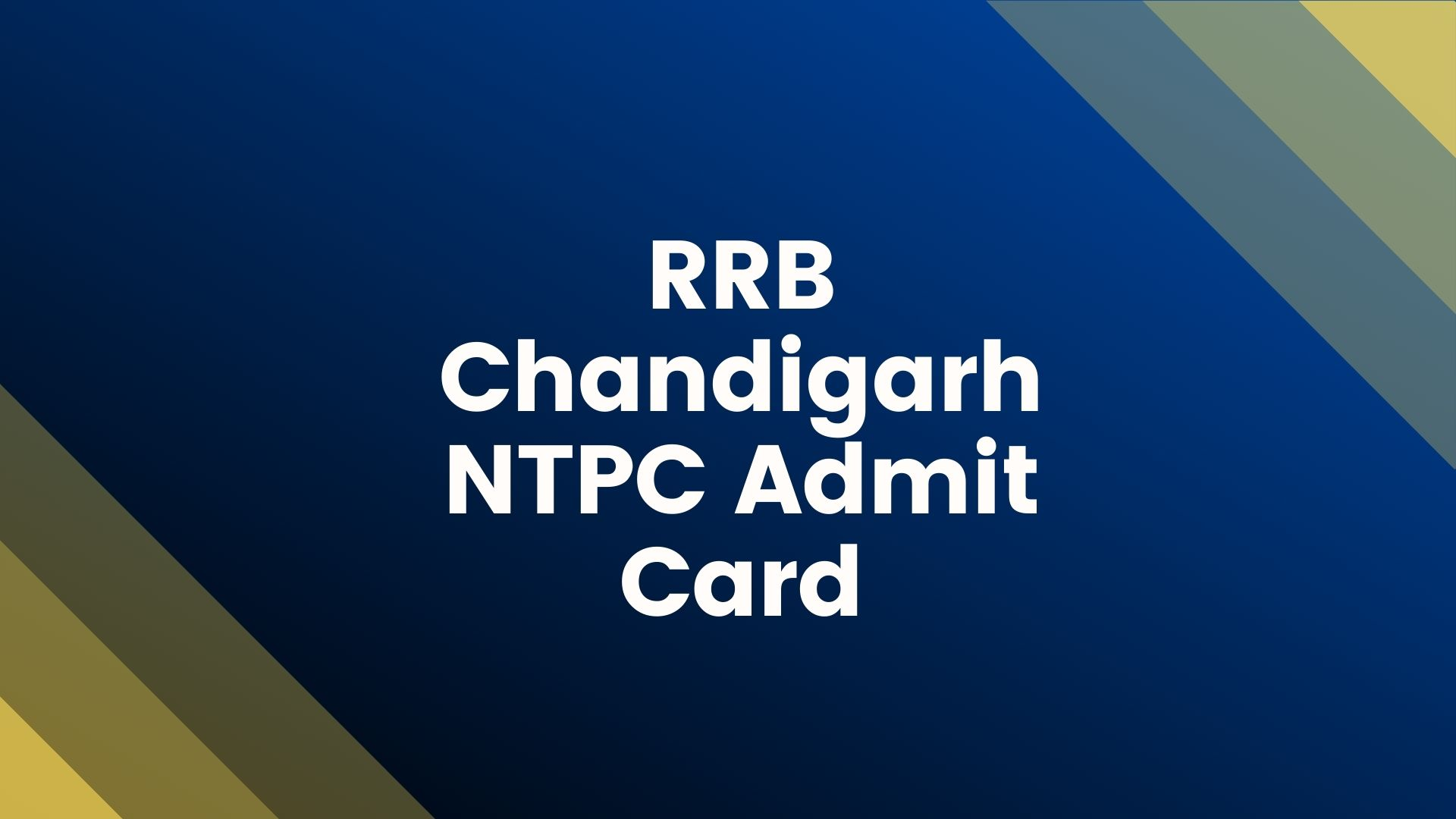 RRB-Chandigarh-NTPC-Admit-Card
