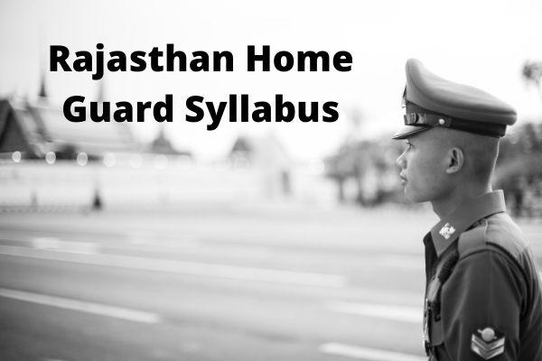 Rajasthan Home Guard Syllabus