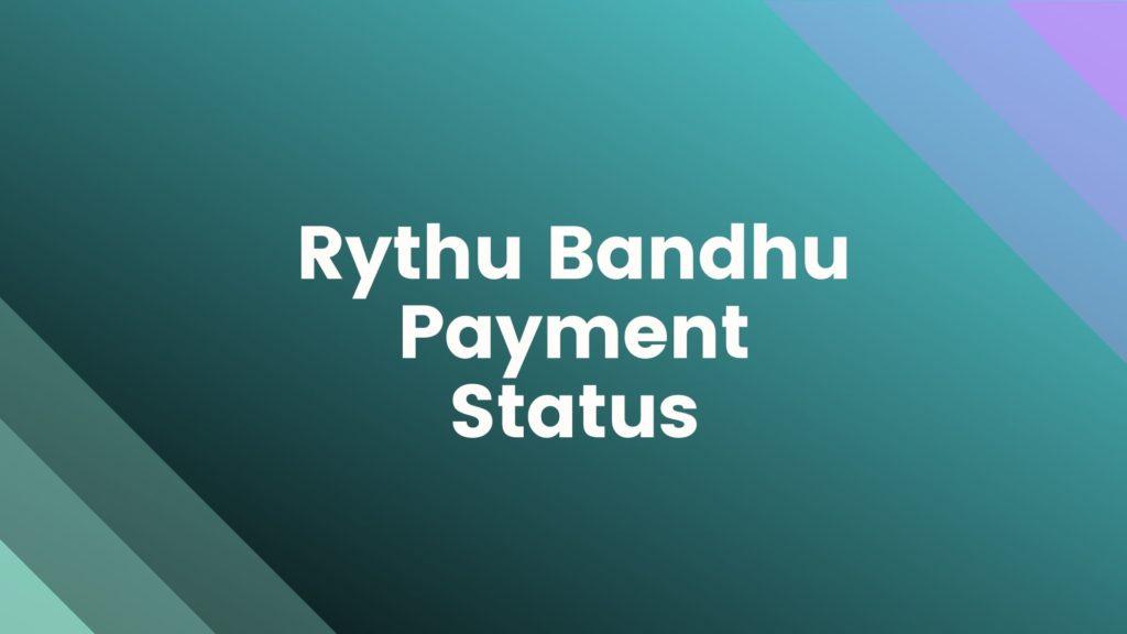 Rythu Bandhu Status Payment