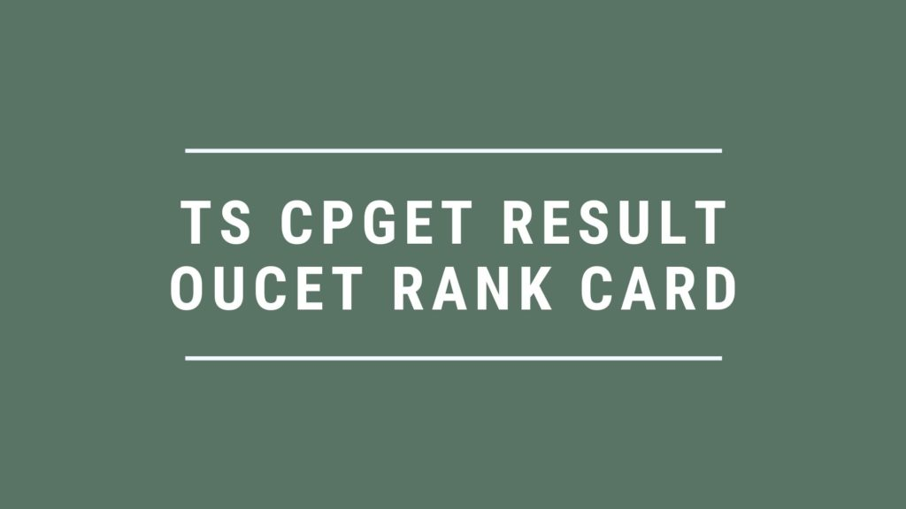 TS CPGET Result OUCET Rank Card