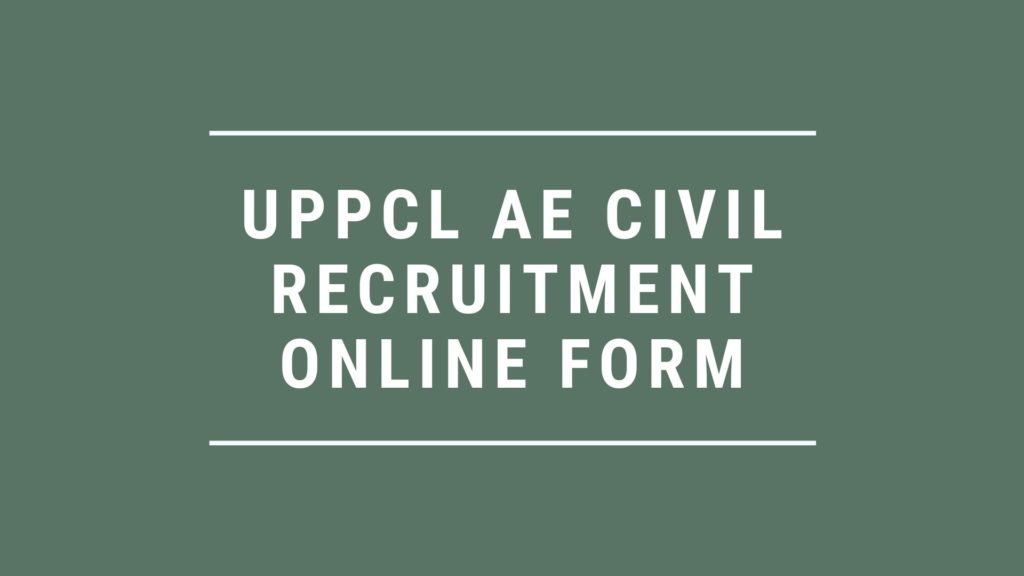 UPPCL AE Civil Online Form 2020 Assistant Engineer Recruitment Dates Eligibility Process