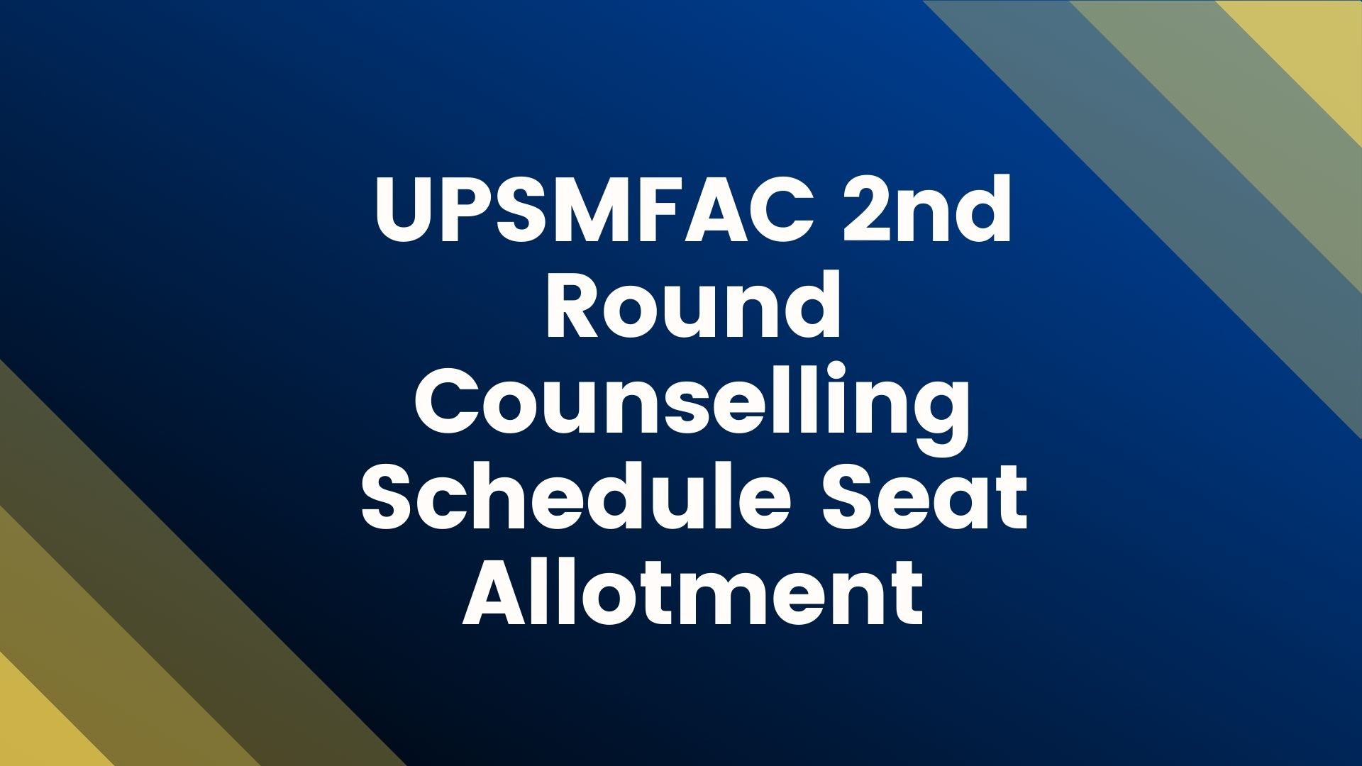 UPSMFAC-2nd-Round-Counselling-Schedule-Seat-Allotment