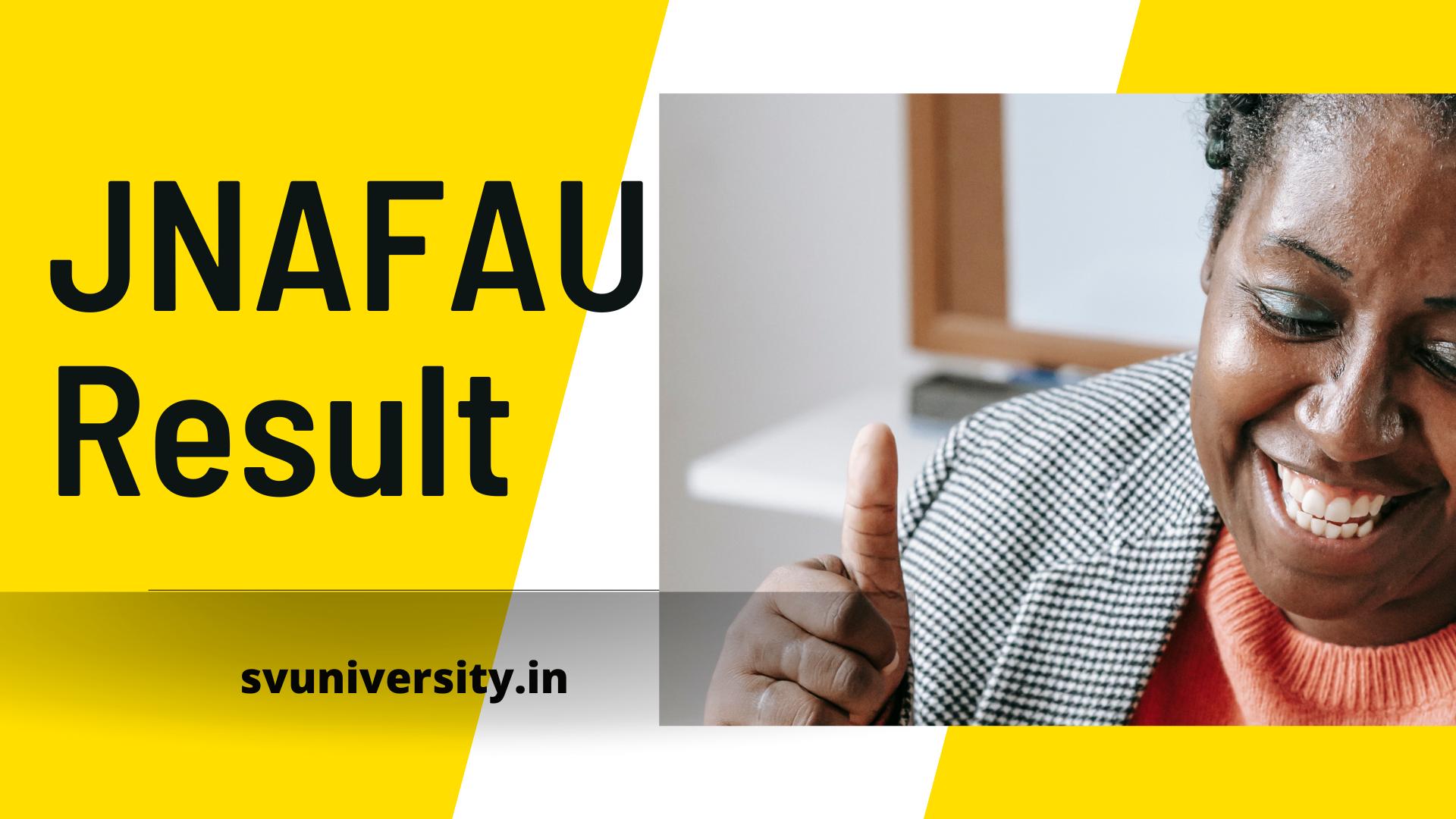 JNAFAU Result 2021 UG, PG Exam Results