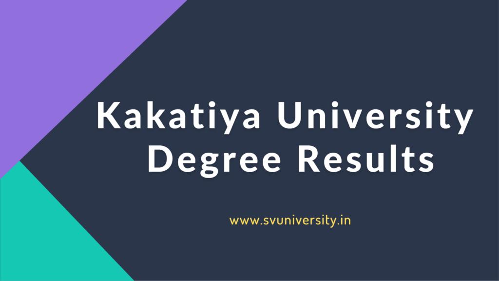 Kaktiya University Degree Results